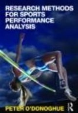 Research methods for sports performance analysis / Peter O'Donoghue