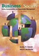 Business & Society : Ethics, Sustainability & Stakeholder Management / Archie Carroll, Ann Buchholtz