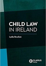 Child Law in Ireland / Lydia Bracken