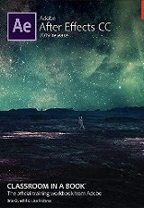 Adobe After Effects CC 2019 Release. Classroom in a Book. / Brie Gyncild & Lisa Fridsma