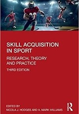 Skill Acquisition in Sport 3rd Ed. / Nicola J. Hodges, A. Mark Williams