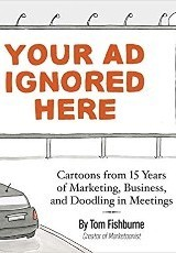 Your Ad Ignored Here / Tom Fishburne