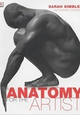 Anatomy for the Artist / Sarah Simblet
