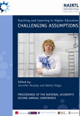 Teaching and Learning in Higher Education : Challenging Assumptions / Jennifer Murphy, Bettie Higgs
