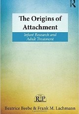The origins of attachment : infant research and adult treatment / Beatrice Beebe and Frank M. Lachmann