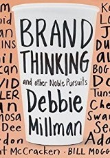 Brand thinking and other noble pursuits / Debbie Millman.