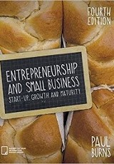 Entrepreneurship and small business : start-up, growth and maturity / Paul Burns.