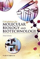 Calculations for molecular biology and biotechnology / Frank H. Stephenson.