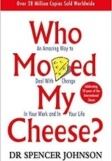 Who Moved My Cheese? / Dr. Spencer Johnson