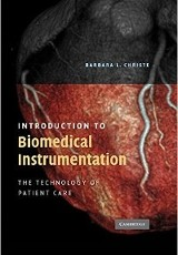 Introduction to biomedical instrumentation : the technology of patient care / Barbara L. Christe.