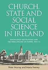 Church, State and Social Science in Ireland / Peter Murray & Maria Feeney