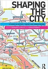 Shaping the city : studies in history, theory and urban design / edited by Rodolphe El-Khoury and Edward Robbins.