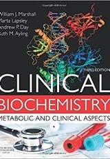 Clinical Biochemistry 3rd Ed. / William J. Marshall, Marty Lapsley, Andrew Day, Ruth Ayling
