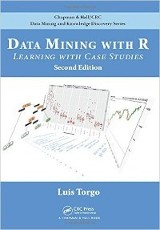 Data mining with R : learning with case studies/Torgo Luis