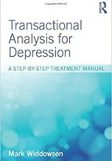 Transactional analysis for depression : a step-by-step treatment manual / Mark Widdowson.