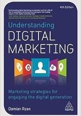 Understanding digital marketing : marketing strategies for engaging the digital generation / Damian Ryan.