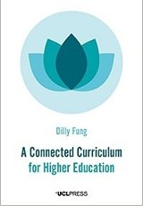 A Connected Curriculum for Higher Education / Dilly Fung