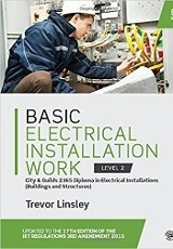 Basic electrical installation work / Trevor Linsley