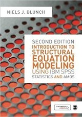 Introduction to Structural Equation Modeling using IBM SPSS Statistics and AMOS, 2nd Ed./ Niels J. Blunch