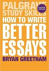 How to write better essays / Bryan Greetham