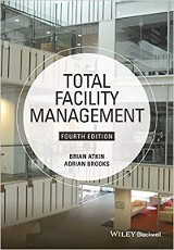 Total Facility Management 4th Ed. / Brian Atkin & Adrian Brooks