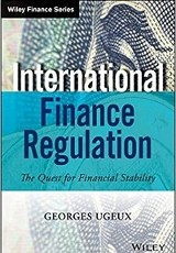 International Finance Regulation: The Quest for Financial Stability/ Georges Ugeux.