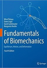 Fundamentals of biomechanics : equilibrium, motion, and deformation / Nihat Ozkaya, David Goldsheyder and Margareta Nordin.