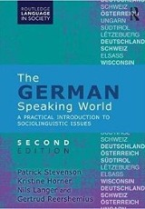 The German-speaking world : a practical introduction to sociolinguistic issues / Patrick Stevenson, Kristine Horner, Nils Langer and Gerturd Reershemius.