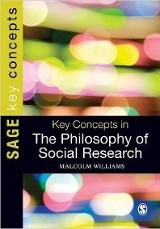 Key concepts in the philosophy of social research / Malcolm Williams.