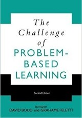 The challenge of problem based learning / edited by David Boud and Grahame Feletti.