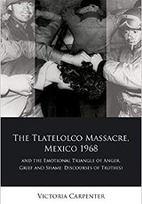 The Tlatelolco Massacre, Mexico 1968 / Victoria Carpenter