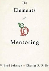 The elements of mentoring / W. Brad Johnson and Charles R. Ridley