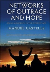 Networks of outrage and hope : social movements in the Internet age / Manuel Castells.