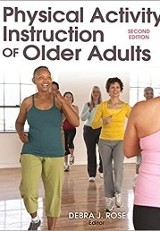 Physical Activity Instruction of Older Adults, 2nd Ed. / Debra J. Rose