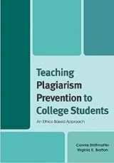 Teaching Plagiarism Prevention to College Students / Connie Strittmatter, Virginia K. Bratton