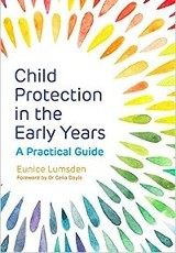 Child Protection in the Early Years / Eunice Lumsden