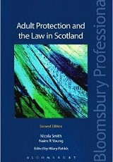 Adult protection and the law in Scotland / Nicola Smith and Nairn R Young, edited by Hilary Patrick.