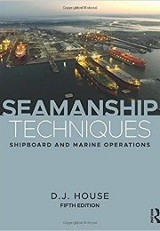 Seamanship Techniques, 5th Ed. / D. J. House
