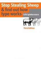 Stop stealing sheep & find out how type works / Erik Spiekermann.