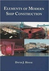 Elements of Modern Ship Construction / David J. House
