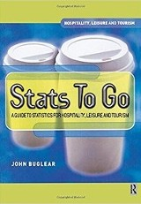 Stats to go : a guide to statistics for hospitality, leisure, and tourism / John Buglear.