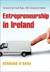 Entrepreneurship in Ireland / Bernard O'Hara