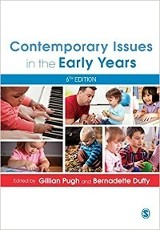 Contemporary Issues in the Early Years 6th Ed. / Gillian Pugh, Bernadette Duffy