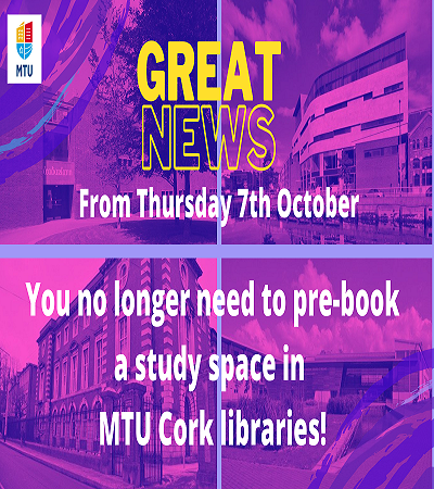 You no longer have to pre-book a study space in MTU Cork Libraries
