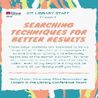 Upcoming Information Session - Searching Techniques for Better Results