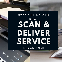 New Scan & Deliver Service available to academic staff