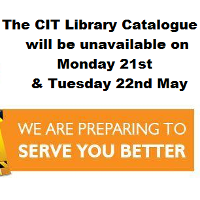 Announcement - The CIT Library catalogue will not be available on Monday 21st & part of Tuesday 22nd May
