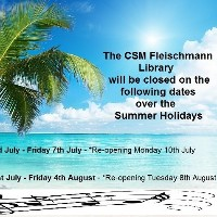 The CSM Fleischmann Library will be closed on the following dates over Summer